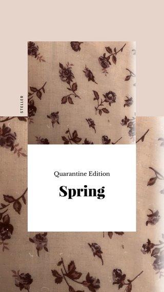 Spring Quarantine Edition