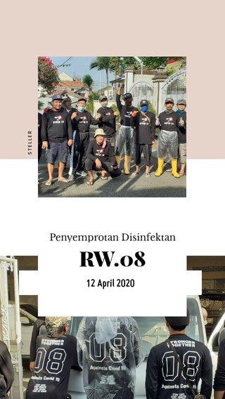 RW.08 12 April 2020 Penyemprotan Disinfektan