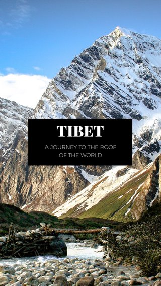 TIBET A JOURNEY TO THE ROOF OF THE WORLD