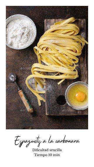 Espaguetis a la carbonara Dificultad sencilla Tiempo 10 min