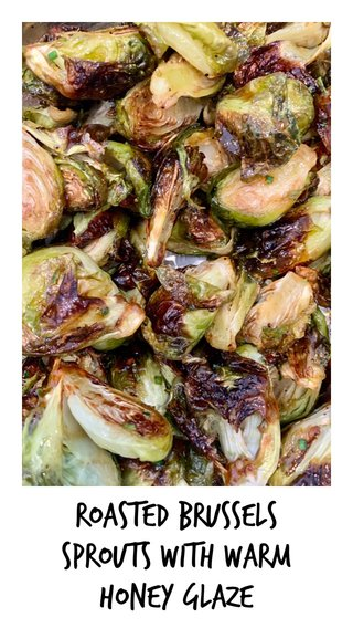 Roasted Brussels Sprouts with Warm Honey Glaze