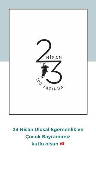 23 Nisan Ulusal Egemenlik ve Çocuk Bayramımız kutlu olsun 🇹🇷