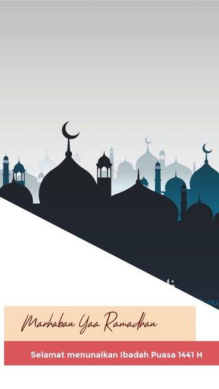 Marhaban Yaa Ramadhan Selamat menunaikan Ibadah Puasa 1441 H A Journey to Remember