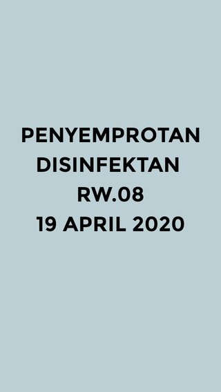 PENYEMPROTAN DISINFEKTAN RW.08 19 APRIL 2020