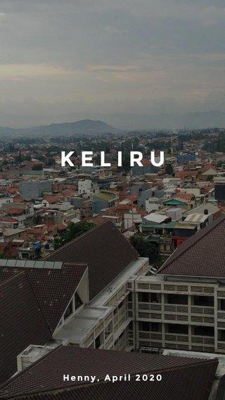 KELIRU Henny, April 2020