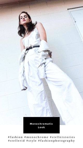 Monochromatic Look #fashion #monochrome #stellerstories #stellerid #style #fashionphotography