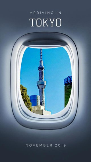 TOKYO ARRIVING IN NOVEMBER 2019