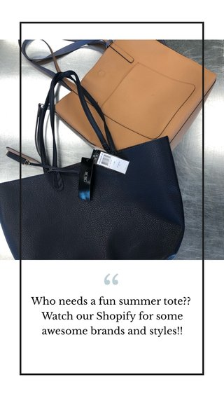 Who needs a fun summer tote?? Watch our Shopify for some awesome brands and styles!!