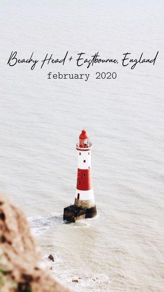 february 2020 Beachy Head + Eastbourne, England