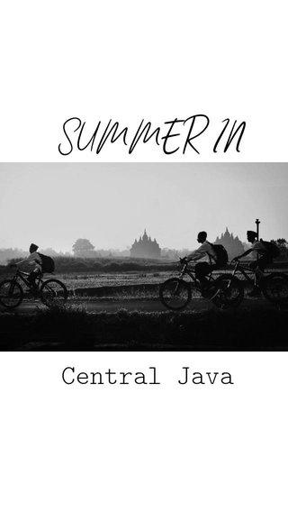 SUMMER IN Central Java