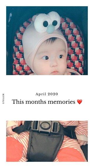 This months memories ❤️ April 2020