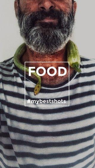 FOOD #mybestshots
