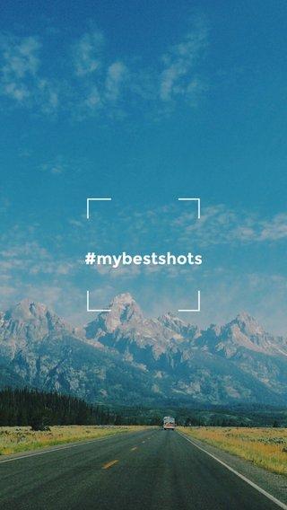 #mybestshots