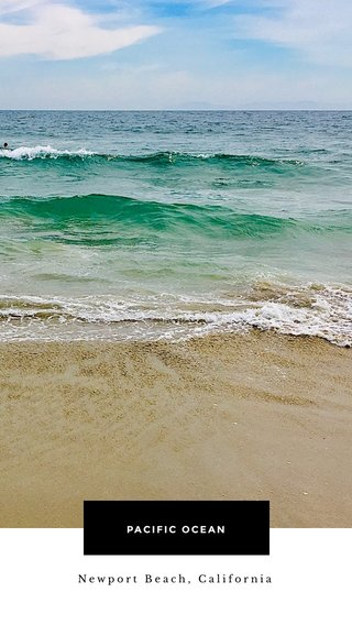 Newport Beach, California PACIFIC OCEAN