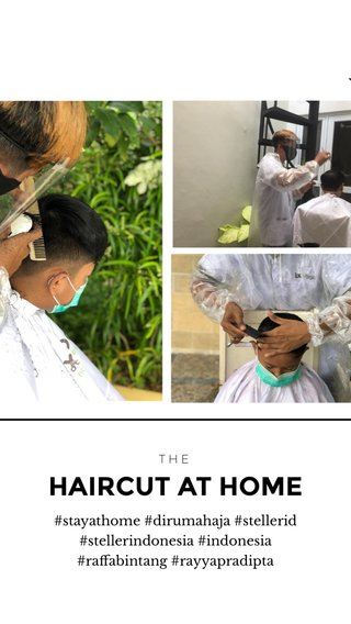 HAIRCUT AT HOME #stayathome #dirumahaja #stellerid #stellerindonesia #indonesia #raffabintang #rayyapradipta THE