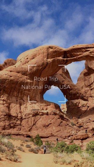 Road Trip National Parks USA