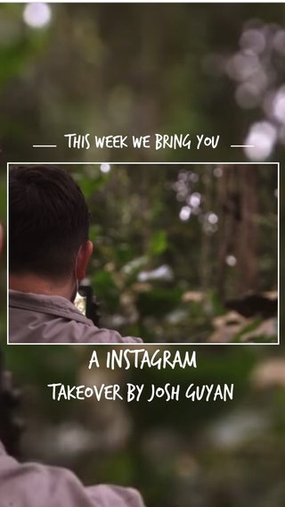 A Instagram Takeover by Josh Guyan This week we bring you
