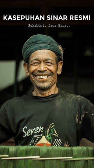KASEPUHAN SINAR RESMI Sukabumi, Jawa Barat.