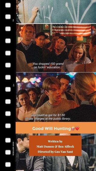 Good Will Hunting🍿❤️ Written by Matt Damon & Ben Affleck Directed by Gus Van Sant