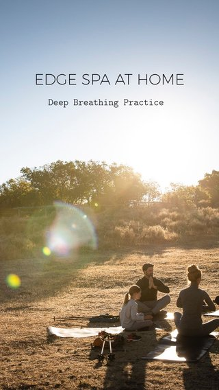 EDGE SPA AT HOME Deep Breathing Practice