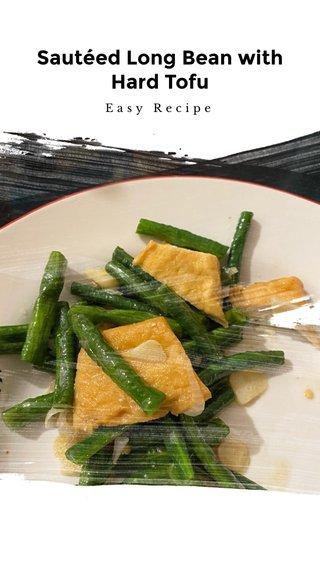 Sautéed Long Bean with Hard Tofu Easy Recipe