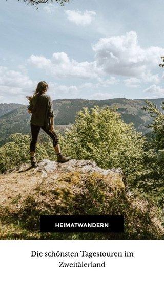 Die schönsten Tagestouren im Zweitälerland HEIMATWANDERN