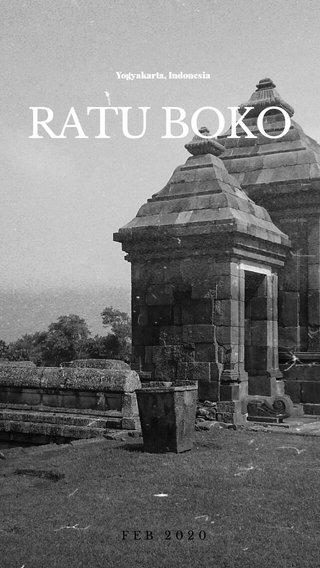 RATU BOKO FEB 2020 Yogyakarta, Indonesia