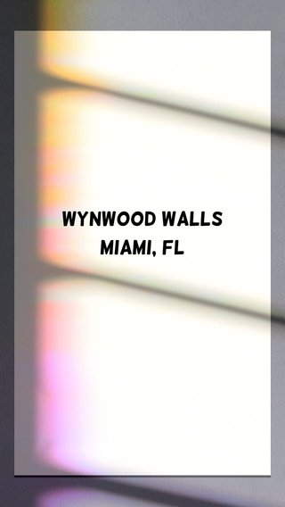Wynwood Walls Miami, FL