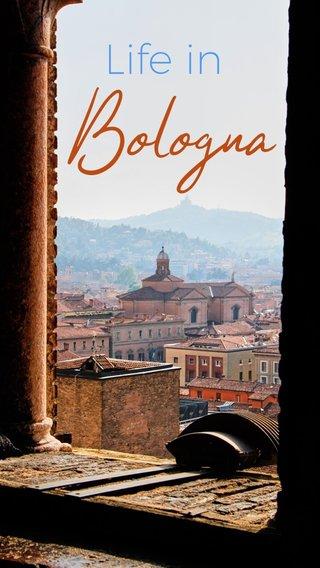 Bologna Life in