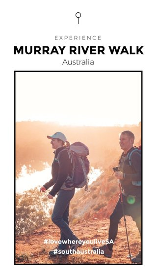 MURRAY RIVER WALK Australia #lovewhereyouliveSA #southaustralia EXPERIENCE