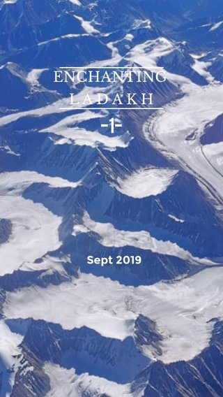 -1- ENCHANTING L A D A K H Sept 2019