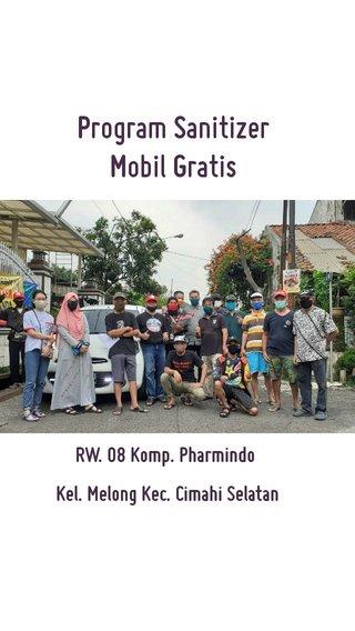 Program Sanitizer Mobil Gratis RW. 08 Komp. Pharmindo Kel. Melong Kec. Cimahi Selatan