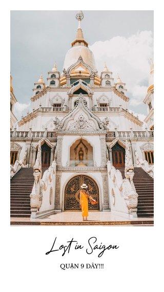 Lost in Saigon QUẬN 9 ĐÂY!!!