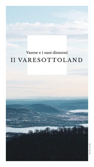 Il VARESOTTOLAND Varese e i suoi dintorni