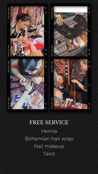 FREE SERVICE Henna Bohemian hair wrap Nail makeup Tarot
