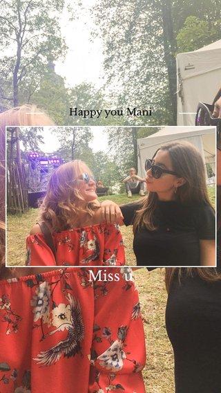 Miss u Happy you Mani