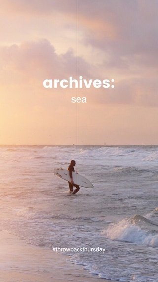 archives: sea #throwbackthursday
