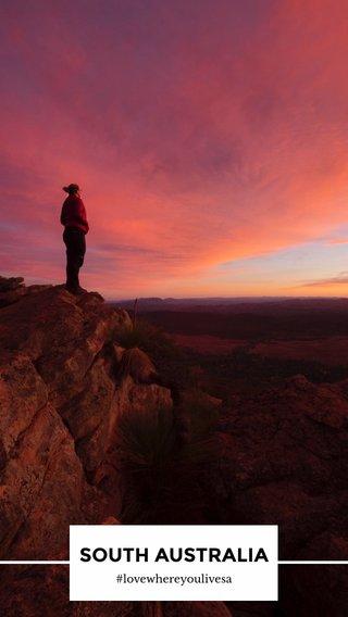 SOUTH AUSTRALIA #lovewhereyoulivesa