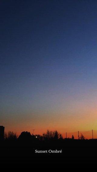 Sunset Ombré