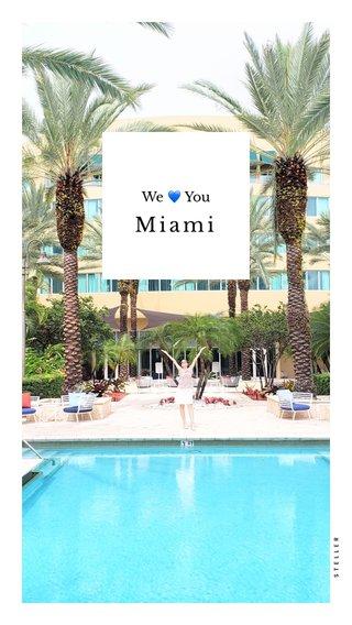Miami We 💙 You