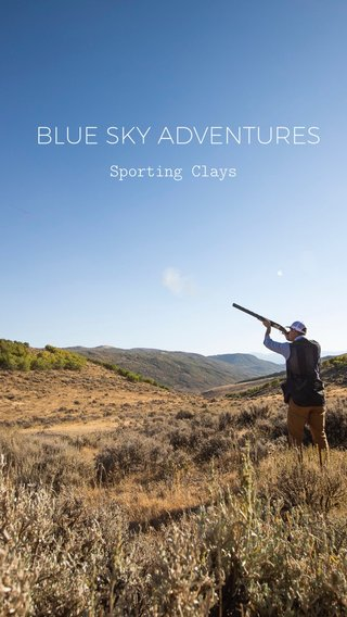 BLUE SKY ADVENTURES Sporting Clays