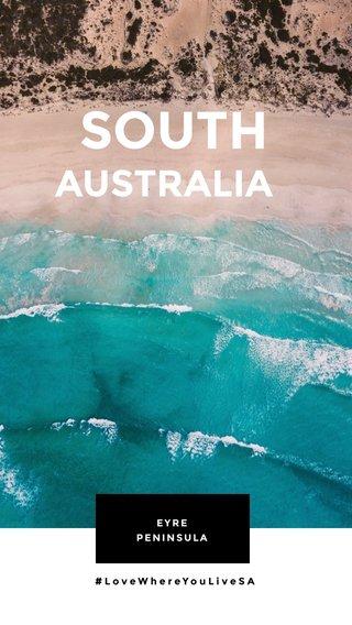 SOUTH AUSTRALIA EYRE PENINSULA #LoveWhereYouLiveSA