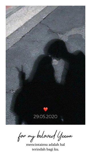 for my beloved Yeeun ❤️ 29.05.2020 mencintaimu adalah hal terindah bagi ku.