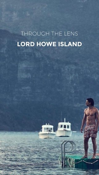 LORD HOWE ISLAND THROUGH THE LENS
