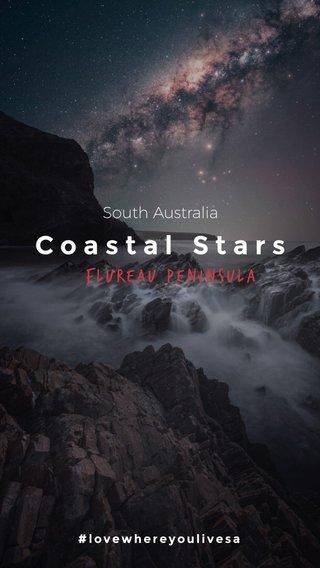 Coastal Stars Flureau Peninsula South Australia #stellerstories #photography #stellerverse #storyoftheday #places #featured #lovewhereyoulivesa