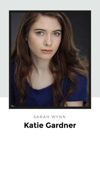 Katie Gardner SARAH WYNN