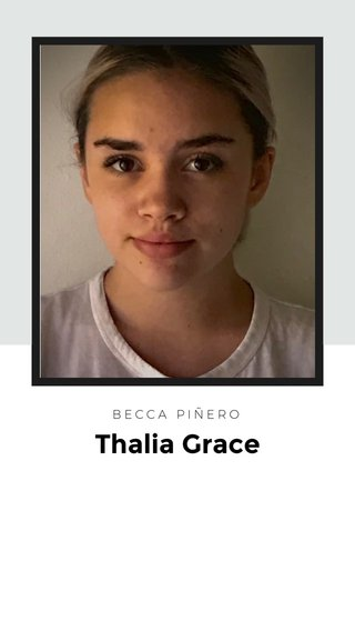 Thalia Grace BECCA PIÑERO
