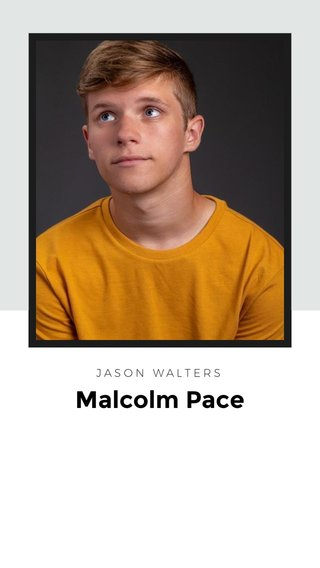 Malcolm Pace JASON WALTERS