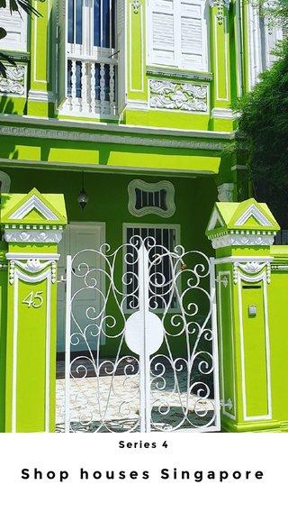 Shop houses Singapore Series 4