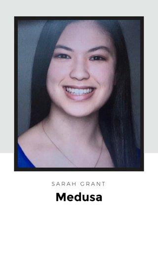 Medusa SARAH GRANT